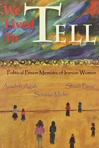 9781894692199: We Lived To Tell: Political Prison Memoirs of Iranian Women