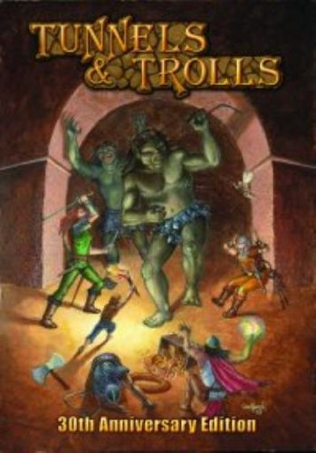 Tunnels & Trolls 30th Anniversary/7th Edition (Tunnels & Trolls (7th Edition/7.5 ...