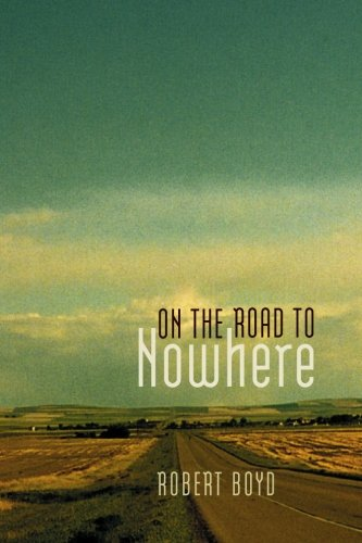 On the Road to Nowhere: Robert Boyd