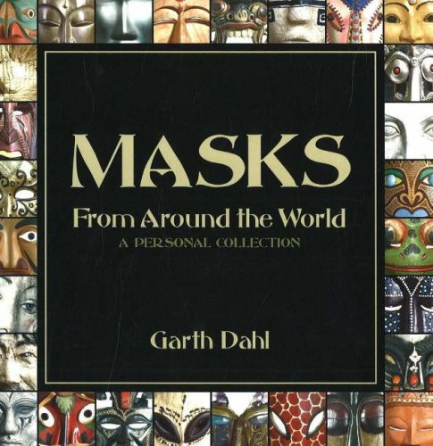 9781894694452: Masks from Around the World: A Personal Collection