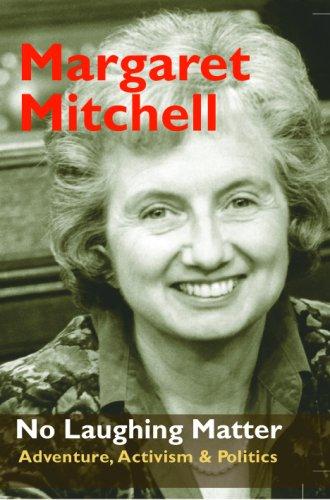 No Laughing Matter: Adventure, Activism & Politics: Mitchell, Margaret