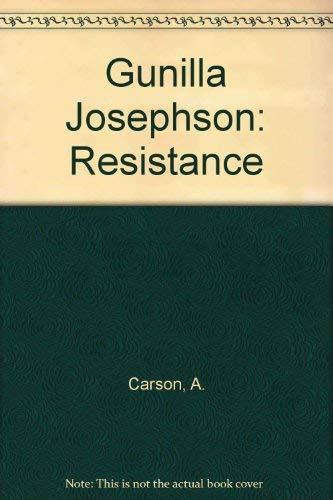 Gunilla Josephson : Resistance: Josephson, Gunilla] Carson, Andrea; Elwes, Catherine; DeSoto, Lewis...