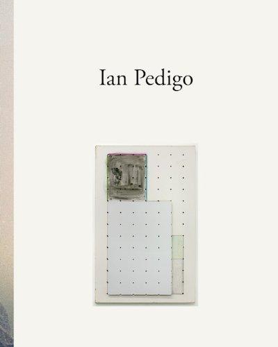 Ian Pedigo: Works 2007-2010: Chris Sharp and Lillian Davies
