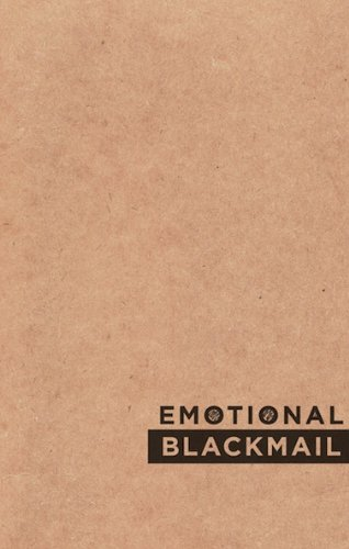 9781894699525: Emotional Blackmail: Toward Sincerity in Art