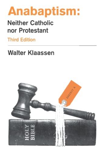 9781894710015: Anabaptism: Neither Catholic Nor Protestant