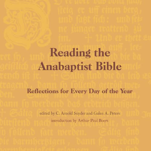 9781894710251: Reading the Anabaptist Bible: Reflections for Every Day of the Year