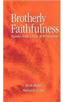 9781894710732: Brotherly Faithfulness: Epistles from a Time of Persecution (Anabaptist Text in Translation)