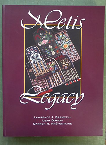 Metis legacy. A Metis historiography and annotated: NATIVE AMERICANS --