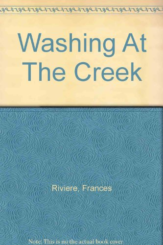 Washing at the Creek Washing at the Creek, Riviere, Frances, Used, 9781894717502 [978-1-894717-50-2] 2008. (Trade paperback) Near fine. 211pp. Black & white and color phot