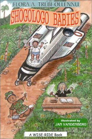 Shogologo Babies (Wise-Ride Books): Flora Trebi-Ollennu
