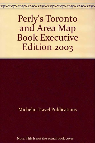 Perly's Toronto & Area Map Book with Map: Michelin Travel Publications