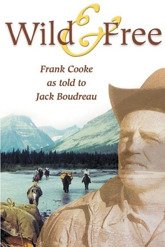 Wild and Free: Cooke, Frank and
