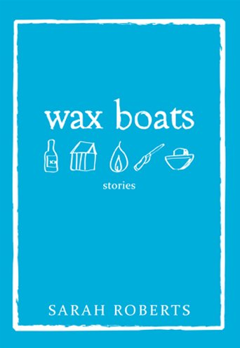 Wax Boats: Roberts, Sarah