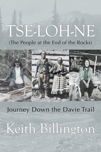 9781894759885: Tse-loh-ne (The People at the End of the Rocks): Journey Down the Davie Trail (Extraordinary Women)