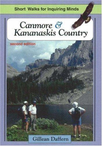 Canmore & Kananaskis Country: Short Walks for: Gillean Daffern