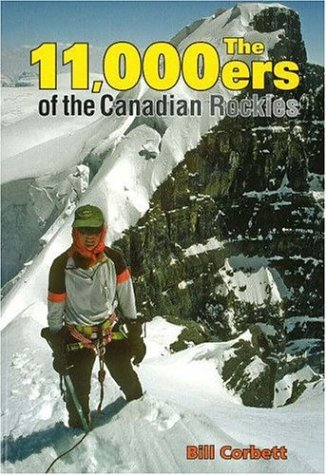 The 11,000ers Of The Canadian Rockies: By Bill Corbett.