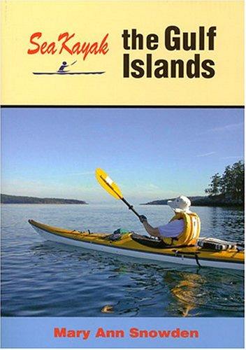 Sea Kayak: The Gulf Islands: Snowden, Mary Ann