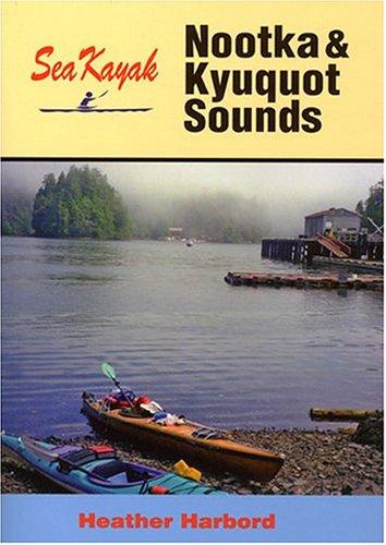 Sea Kayak Nootka & Kyuquot Sound: Harbord, Heather