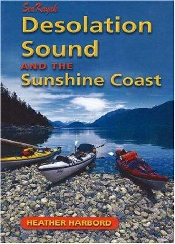 Sea Kayak Desolation Sound & the Sunshine Coast: Harbord, Heather
