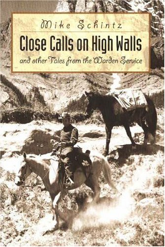 Close Calls On High Walls: And Other Tales From The Warden Service