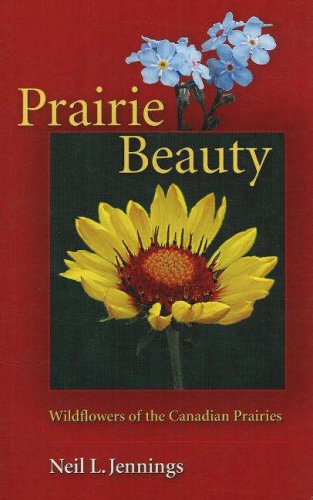 Prairie Beauty: Wildflowers of the Canadian Prairies