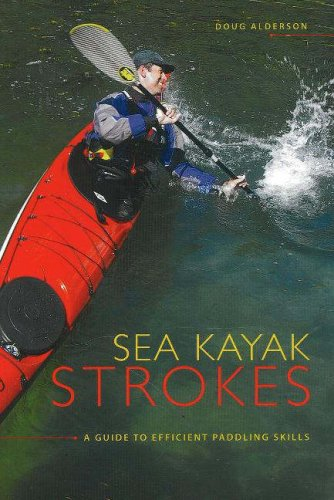 Sea Kayak Strokes: A Guide to Efficient Paddling Skills (9781894765855) by Doug Alderson