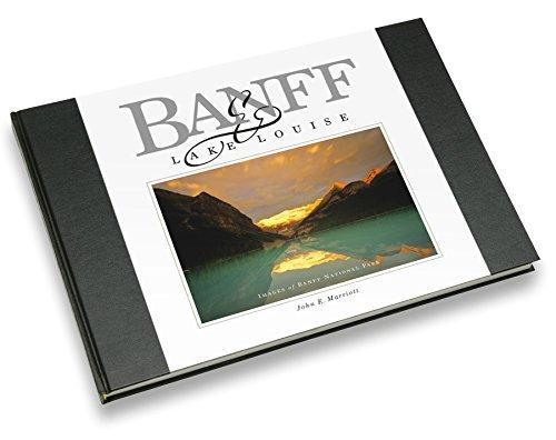Banff & Lake Louise: Images of Banff National Park: John E. Marriott