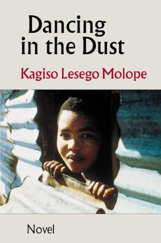 Dancing in the Dust: Kagiso Lesego Molope;