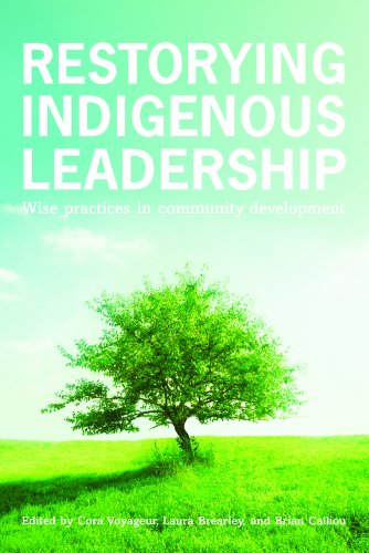 9781894773683: Restorying Indigenous Leadership: Wise Practices in Community Development