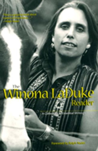 The Winona LaDuke Reader: A Collection of Essential Writings (1894778073) by Winona LaDuke