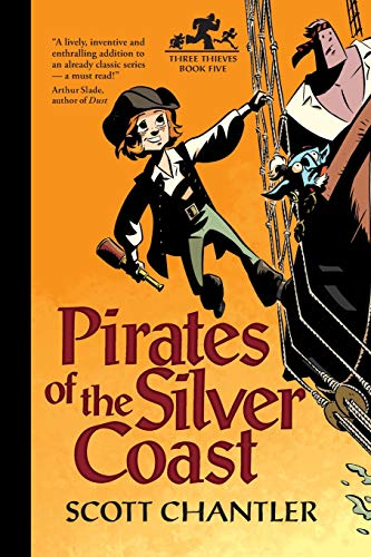 9781894786546: Pirates of the Silver Coast (Three Thieves)