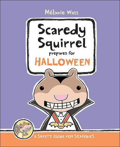 9781894786874: Scaredy Squirrel Prepares For Halloween: A Safety Guide For Scaredies