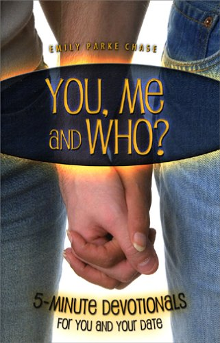 You, Me and Who? 5 minute devotionals for you and your date: Emily Parke Chase