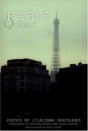 Paris Quebec: Editor-Claudine Bertrand; Photographer-Miles