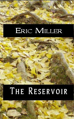 The Reservoir: Miller, Eric