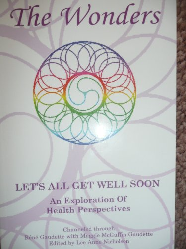 9781894802017: The Wonders: Let's All Get Well Soon: An Exploration of Health Perspectives