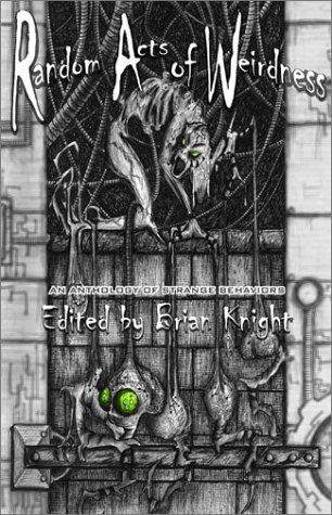 Random Acts of Weirdness: Knight, Brian