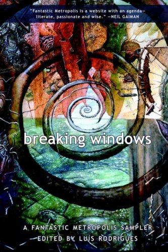 9781894815796: Breaking Windows: A Fantastic Metropolis Sampler