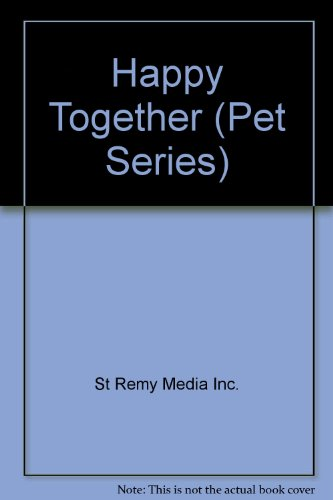 Happy Together (Pet Series): St Remy Media Inc.