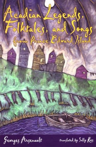 9781894838023: Acadian Legends, Folktales & Songs from Prince Edward Island