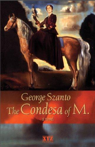 The Condesa of M. (Tidelines): Szanto, George