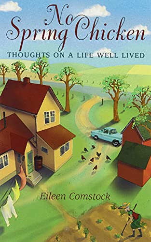 9781894856065: No Spring Chicken: Thoughts on a Life Well Lived