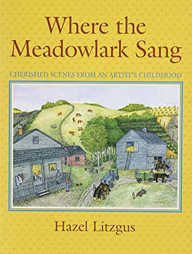 9781894856096: Where The Meadowlark Sang: Cherished Memories from an Artist's Childhood
