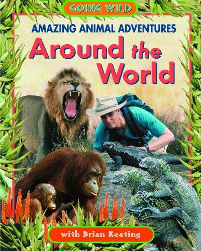 9781894856225: Amazing Animal Adventures Around the World (Going Wild)