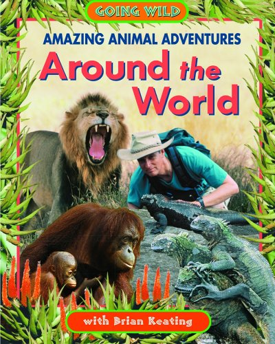 9781894856225: Amazing Animal Adventures Around the World (Going Wild)
