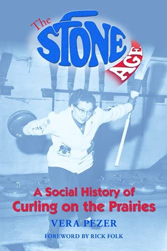 9781894856294: The Stone Age: A Social History of Curling on the Prairies