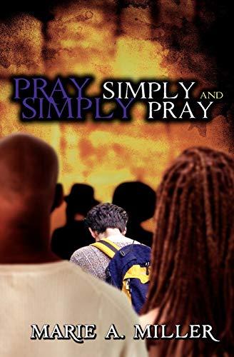 9781894860468: Pray Simply: Simply Pray