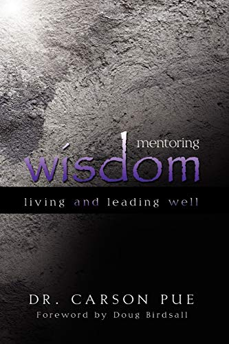 9781894860505: Mentoring Wisdom: Living and Leading Well