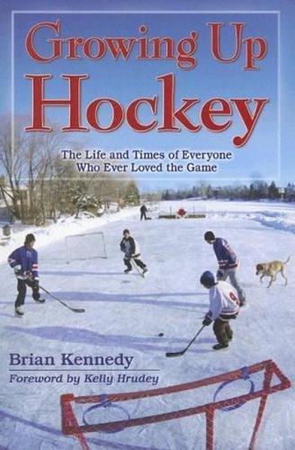 Growing Up Hockey: Kennedy, Brian