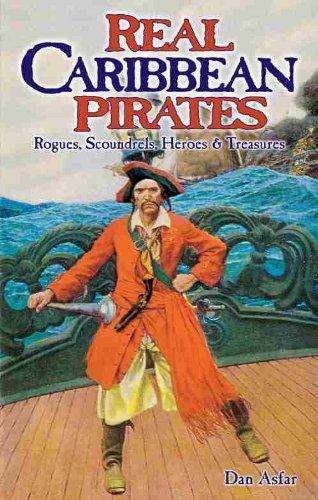 9781894864695: Real Caribbean Pirates: Rogues, Scoundrels, Heroes & Treasures